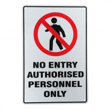 Warning sign no entry authorised only 200x300mm metal private property