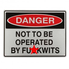 Warning sign danger not to be operated by f*ckwits 225x300mm metal safe